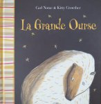 Norac, Carl and  Kitty Crowther - La Grande Ourse
