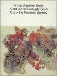 VERKEN, MONIQUE ( ed.). - ART DU VINGTIEME SIECLE/ KUNST VAN DE TWINTIGSTE EEUW/ ARTS OF THE TWENTHIETH CENTURY.
