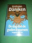 Daniken, Erich  von - De dag dat de Goden kwamen