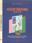 Rombout Ton en Evelyn  Keyser - Desktop publishing, dat doe je zo !  Een handleiding voor medewerkers op Secretariaten  verkoop en marketing afdeleingen   [omzet makers ]