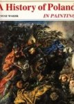Walek, J - A History of Poland in Painting