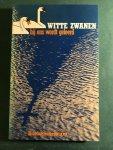 Beek, W.J. van e.a. (red) - Witte zwanen bij ons wordt geleerd
