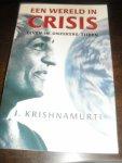 Krishnamurti, J. - Een wereld in crisis   Leven in onzekere tijden