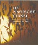 Saskia de Bruin - De magische cirkel / creeer een waarachtige ontmoeting met jezelf en anderen