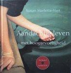 Marletta-Hart, Susan - Aandachtig leven met hooggevoeligheid; oefeningen en meditaties (incl. oefen-CD)