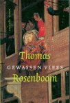 Rosenboom, T. - Gewassen vlees