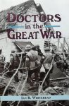 Whitehead, Ian R. - Docters in the great war