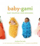 A. Sarvady - Baby-gami baby wrapping voor beginners