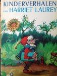 Laurey, Harriet / Schinkel, Tineke (ill.) - Kinderverhalen