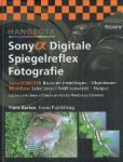 Barten, Frans - Sony Alpha digitale spiegelreflex fotografie / Sony Alpha300/350 bouw en instellingen objectieven Workflow selecteren RAW-conversie output