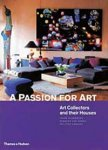 Gludowacz, Irene & Susanne van Hagen & Phillipe Chancel. Foreword by Pierre Bergé - A Passion for Art. Art Collectors and their Houses