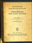 Schafer, Heinrich - Agyptische und heutige Kunst und Weltgebaude der alten Agypter