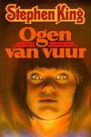 King, Stephen - Ogen van Vuur (cjs) Stephen King NL-talig: uitg: Veen 9020402803 Gelezen boek in nette staat. Lichte leesrimpeltjes op de rechte rug. Tikje vergeeld.