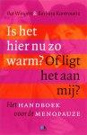 Kantrowitz, B. - Is het hier nu zo warm? Of ligt het aan mij? / handboek voor de menopauze