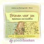 Hartingsveldt - Moree, Andrea van - Brieven voor jou, deel 5 *nieuw* nu van € 14,90 voor --- Bijbellezen met kinderen, deel 5 Filippenzen en Kolossenzen