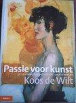 WILDT, Koos de - Passie voor kunst 31 interviews met kunstliefhebbers