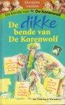 Vriens, Jacques - De Dikke Bende van de Korenwolf, 256 pag. hardcover, zeer goede staat