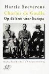 Seeverens, Harrie - Charles de Gaulle  -  Op de bres voor Europa