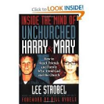 Strobel, Lee - Inside the Mind of Unchurched Harry and Mary - How to Reach Friends and Family Who Avoid God and the Church
