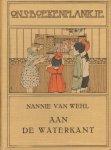 Wehl, Nannie van - Aan de Waterkant (serie Ons Boekenplankje), 234 pag. kleine hardcover, goede staat