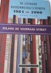 BLOM, Onno - Zolang de voorraad strekt. De Literaire Boekenweekgeschenken 1984 -  2000. Gevolgd door een overzicht van alle Boekenweekgeschenken sinds 1932