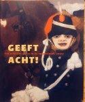 Goedegebuure-Koelewijn, H.  Hilkhuijsen, J.  Westenholz, de. C. - Geeft acht ! Het militaire genre in de negentiende eeuw.