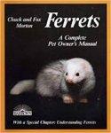 - FRETTEN:  Ferrets - A complete pet owner's manual - Chuck Morton - uitgeverij Barron's, New York/London