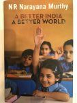 Narayana Murthy, N. R. - A Better India, A Better World