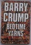 CRUMP, BARRY, - Barry Crump`s bedtime yarns.