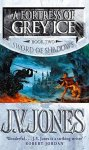 Jones, J.V - A fortress of Grey ice / Book 2 of Sword of shadows