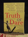 Picardie, Justine - Truth or Dare ; a book of secrets shared