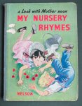 Steed, Cicely (ills.) - My Nursery Rhymes A Look with Mother Book