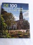 LEEUWEN, Wies van en BOLSIUS, Marc (foto's) - De 100 mooiste kerken van Noord - Brabant