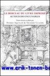 P. Aquilon, T. Claerr (eds.); - Berceau du livre imprime. Autour des incunables,
