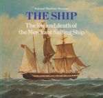 Greenhill, Basil - The ship. The life and death of the Merchant Sailing Ship 1815-1965