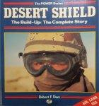 Dorr, Robert F. - Desert Shield, The Build-up: the Complete Story