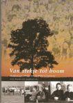 Buesink, A.G.J. en G. Jongbloed - VAN STEKJE TOT BOOM - Honderd jaar scholen met de Bijbel in Lunteren