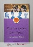Jong en Henk Boerman, Niels de - Paulus beter begrijpen --- Over leven als christen. Serie: Bijbel beter begrijpen