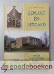 Kranendonk, W.B. - Geplant en bewaard --- Aspecten van de geschiedenis van de Gereformeerde Gemeente te Drachten. 1954-2004
