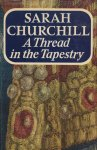 Churchill, Sarah - A Thread in the Tapestry
