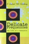 A. Satish J.W. Edelberg - Delicate frequencies; the life of a sannyasin