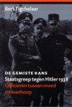 Tigchelaar, Bert, - De gemiste kans. Staatsgreep tegen Hitler 1938. Officieren tussen moed en wanhoop.