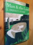 Dudley Stamp, L - Man & the Land (New Naturalist 31)