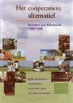 Sluyterman, K.; Dankers, J.; Linden, J. v.d.; Zanden, J.L. - Het coperatieve alternatief / Honderd jaar Rabobank 1898-1998.
