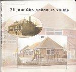 Bal, Jan  e.a - 75 jaar Christelijke School Valthe