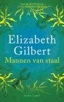 Elizabeth Gilbert - Mannen van staal