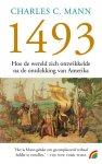 Mann, Charles C. - 1493 / hoe de wereld zich ontwikkelde na de ontdekking van Amerika.