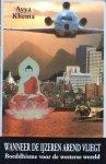 Khema, Ayya - Wanneer de ijzeren arend vliegt; Boeddhisme voor de westerse wereld