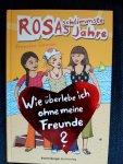 Oomen, Francine - Rosas schlimmste Jahre 07 Wie überlebe ich ohne meine Freunde?
