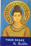 The Buddha - Thus spake The Buddha